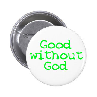 Good without God bright green Pinback Button