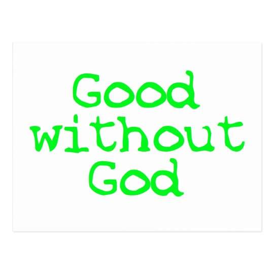 Good without God bright green Postcard