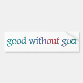 Good without god bumper sticker