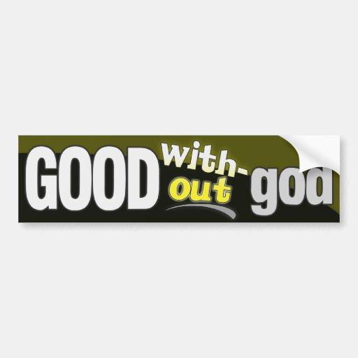 Good without god bumper sticker