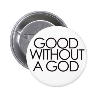 Good without god pinback button