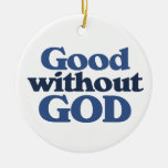 Good without God Christmas Ornaments