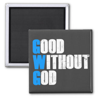 Good Without God 2 Inch Square Magnet