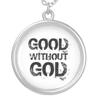 Good Without God Necklace