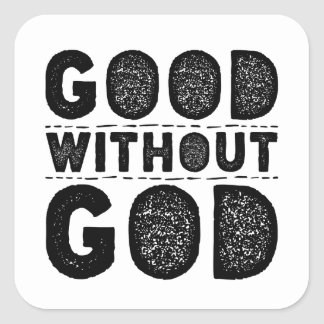 Good Without God Square Sticker