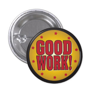 GOOD WORK recognition and appreciation 1 Inch Round Button