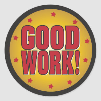 GOOD WORK recognition and appreciation Classic Round Sticker