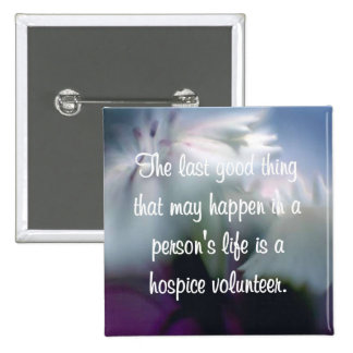 Good Works of the Hospice Volunteer 2 Inch Square Button
