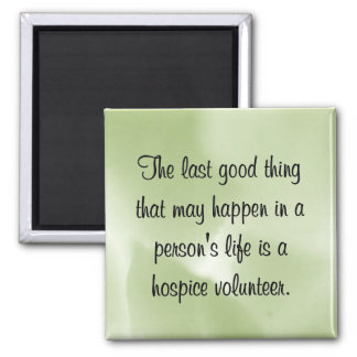 Good Works of the Hospice Volunteer 2 Inch Square Magnet