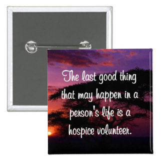 Good Works of the Hospice Volunteer Pinback Button