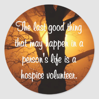 Good Works of the Hospice Volunteer Round Stickers