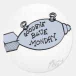 Goodbye Blue Monday Classic Round Sticker