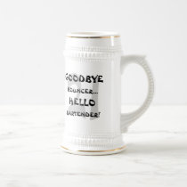 GoodBye Bouncer...Hello Bartender! Beer Stein