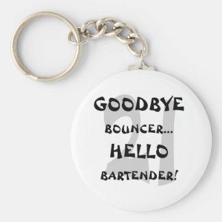GoodBye Bouncer...Hello Bartender! Keychain