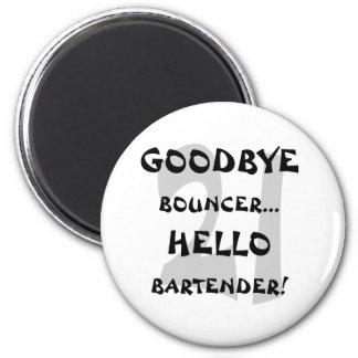 GoodBye Bouncer Hello Bartender Fridge Magnet