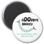 Goodbye Braces Green Orthodontic Promotional 2 Inch Round Magnet