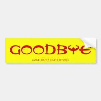 Goodbye Bumper Sticker Car Bumper Sticker