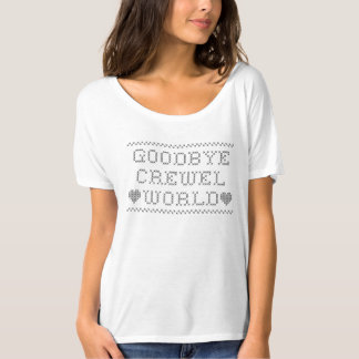Goodbye Crewel World | Funny Sewing Pun T-Shirt
