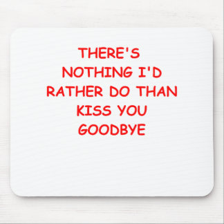 goodbye kiss mouse pad