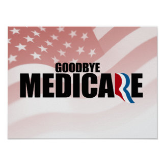GOODBYE MEDICARE.png Posters
