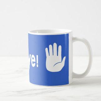 GoodBye! Coffee Mugs