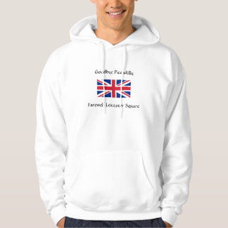 Goodbye Piccadilly, Farewell Leicester Square Hoodie
