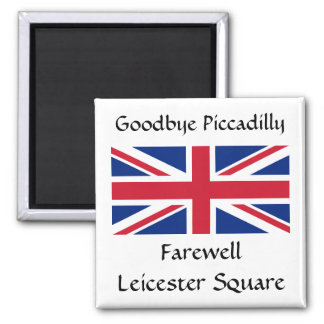 Goodbye Piccadilly, Farewell Leicester Square! 2 Inch Square Magnet