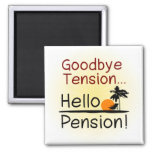 Goodbye Tension, Hello Pension Funny Retirement 2 Inch Square Magnet