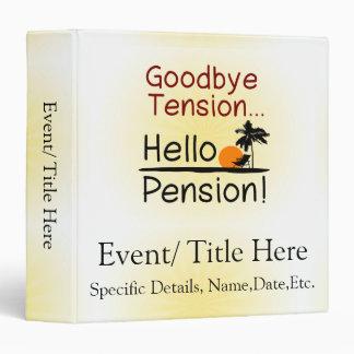 Goodbye Tension, Hello Pension Funny Retirement 3 Ring Binder