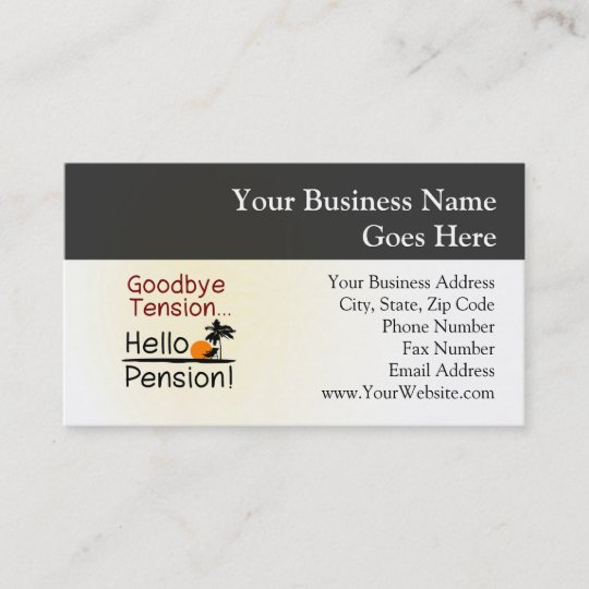 Goodbye Tension Hello Pension Funny Retirement Business Card