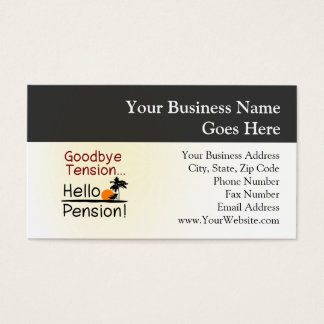 Goodbye Tension, Hello Pension Funny Retirement Business Card