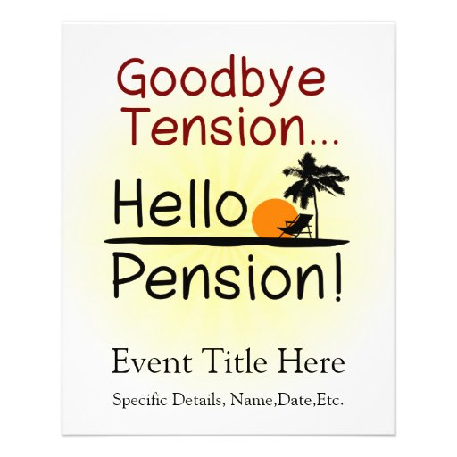 goodbye tension  hello pension funny retirement flyers