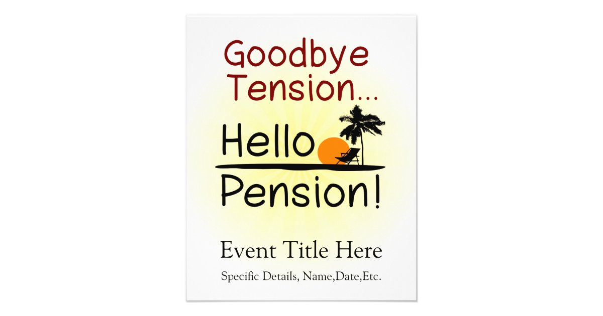 goodbye tension hello pension funny retirement flyer zazzle com