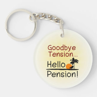 Goodbye Tension, Hello Pension Funny Retirement Keychain