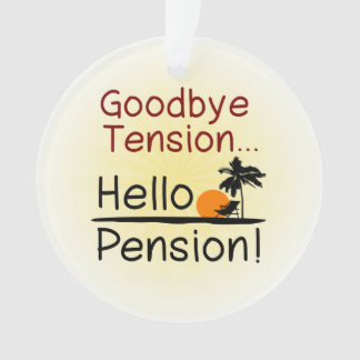 Goodbye Tension, Hello Pension Funny Retirement Ornament