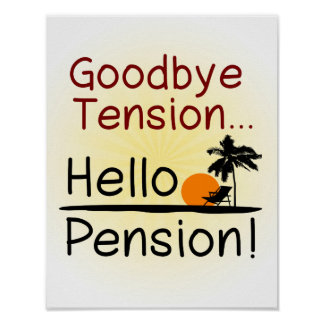 Goodbye Tension, Hello Pension Funny Retirement Poster