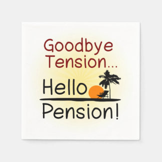 Goodbye Tension, Hello Pension Funny Retirement Paper Napkin