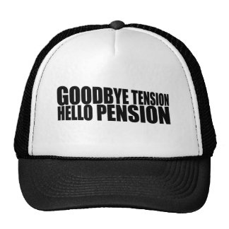 Goodbye tension hello pension trucker hat