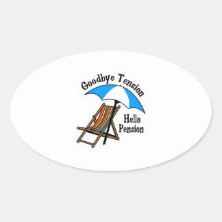 Goodbye Tension Hello Pension Oval Sticker