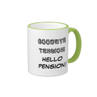Goodbye tension hello pension retirement mug