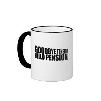 Goodbye tension hello pension ringer coffee mug