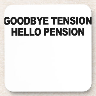 Goodbye Tension Hello Pension T-Shirt.png Coasters