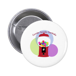 Goodie Goodie Gumballs Buttons