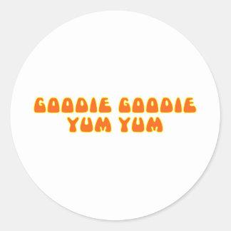 Goodie Goodie Yum Yum Round Stickers