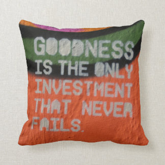 Goodness Is The Only Investment That Never Fails Throw Pillow