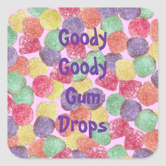 Goody Goody Gumdrops Square Sticker