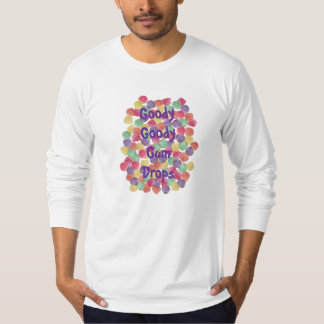 Goody Goody Gumdrops T-Shirt