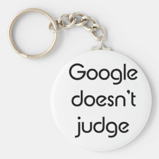 Google Doesn't Judge Basic Round Button Keychain