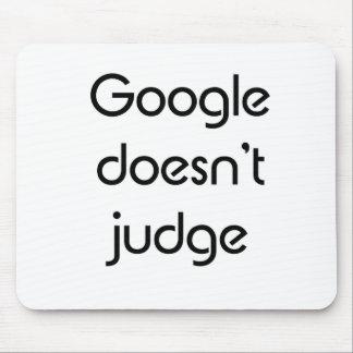 Google no juzga mousepads