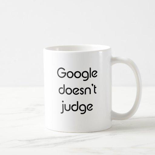 Google no juzga taza de café